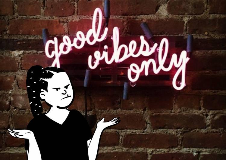 'Positive Vibes' yang Tidak Selamanya Positif