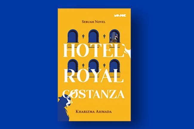 Resensi Buku Hotel Royal Costanza, Ketika Jurnalis di Ambang Kematian