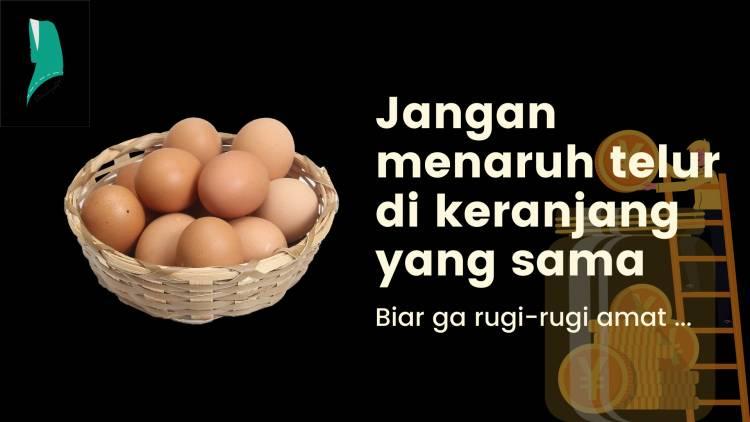 Prinsip Keuangan: Jangan Menaruh Telur dalam Keranjang yang Sama